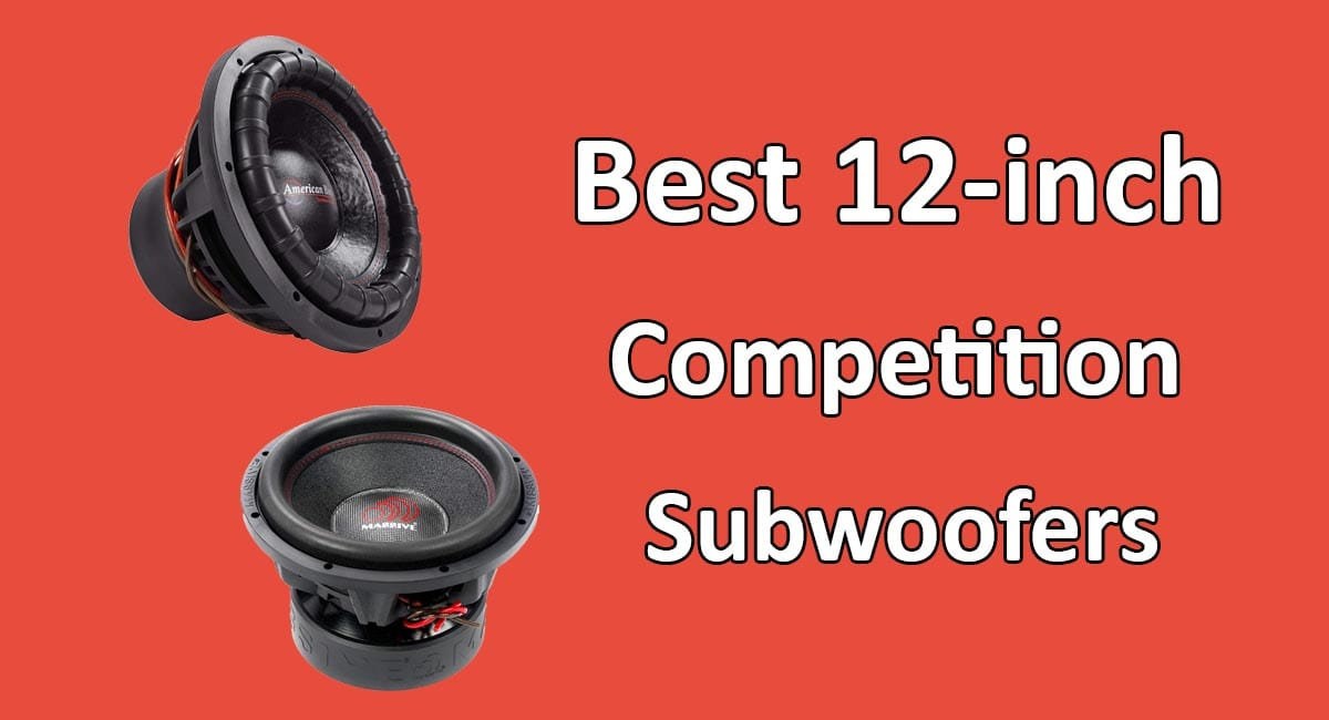 "Best 12"" Competition Subwoofers"