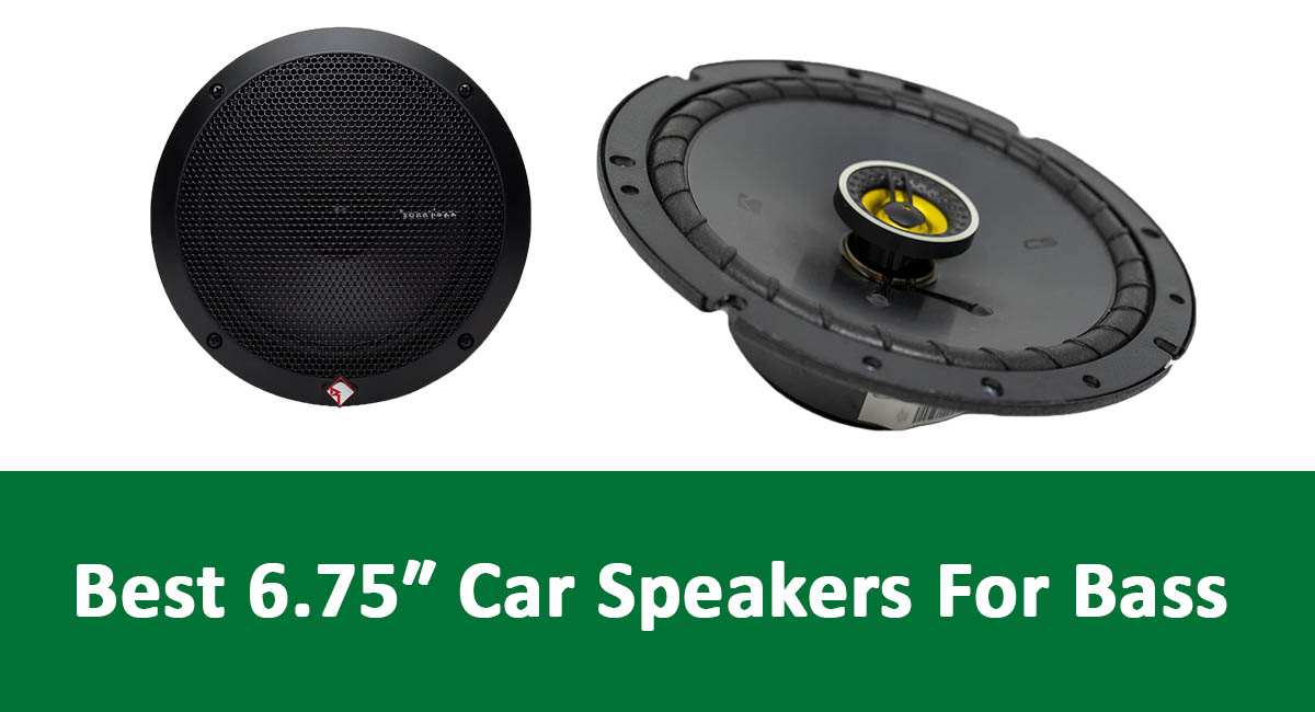 Best 6.75 Car Speakers For Bass