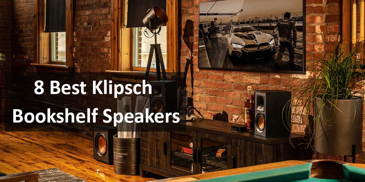 Best Klipsch Bookshelf Speakers (Review & Buying Guide)