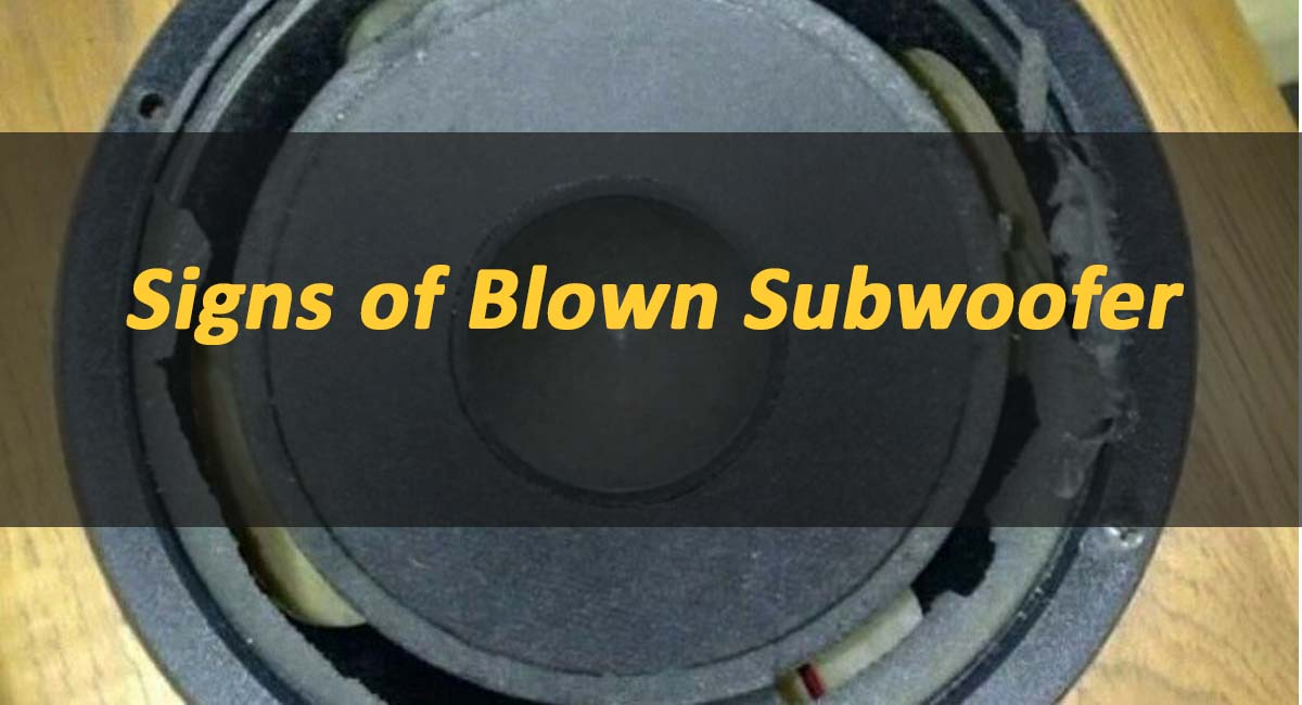 Signs of a Blown Subwoofer