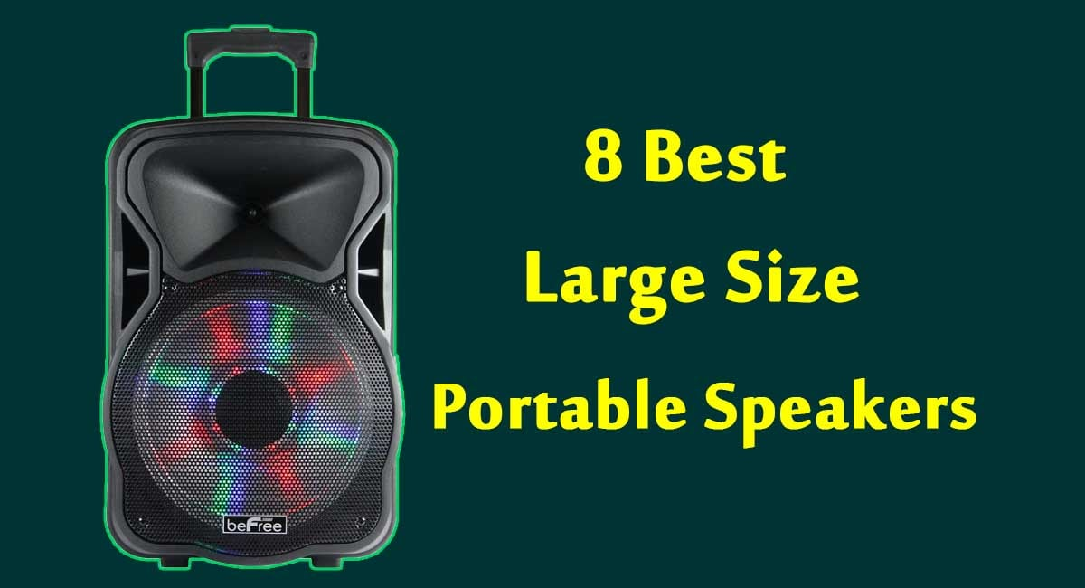 Best Large Size Portable Bluetooth Speakers