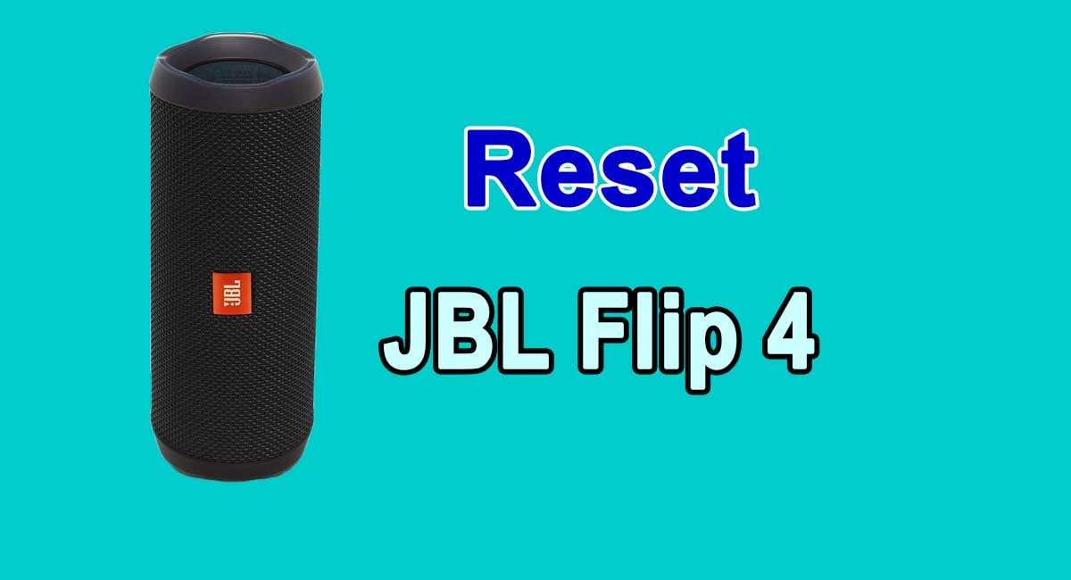 How To Reset JBL Flip 4