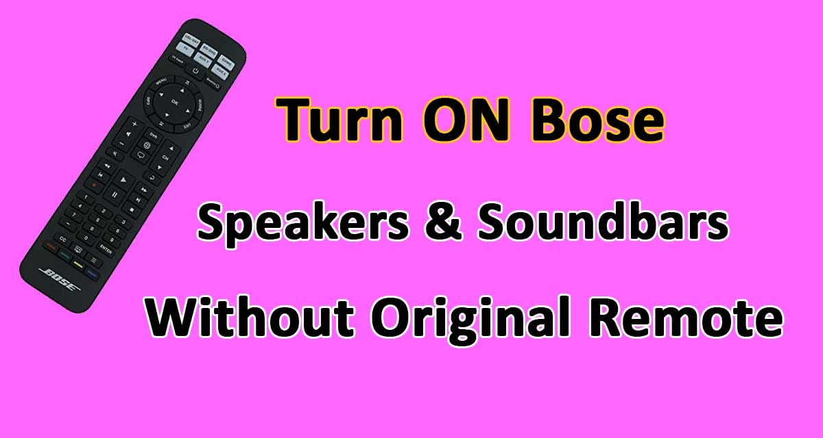 Turn ON Bose Speakers & Soundbars Without Remote