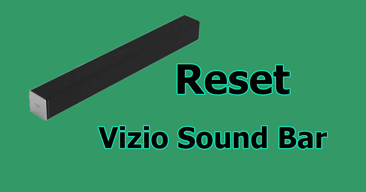 How To Reset Vizio Sound Bar