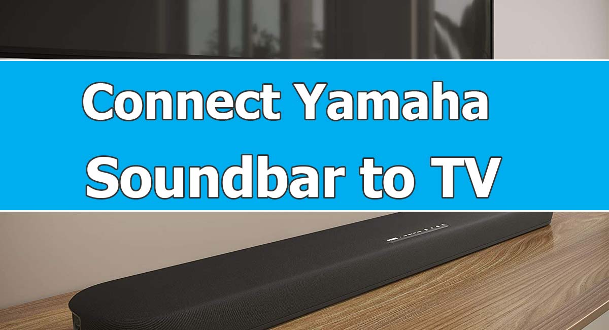 How To Connect Yamaha Soundbar To TV