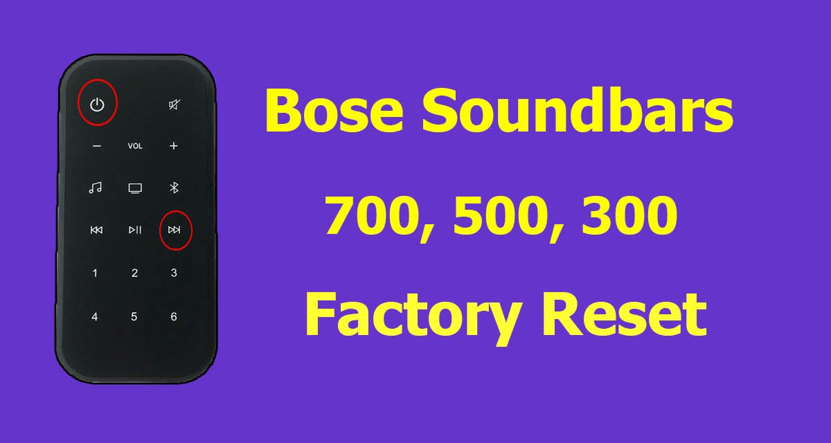 How To Reset Bose Soundbar 700, 500 and Soundtouch 300
