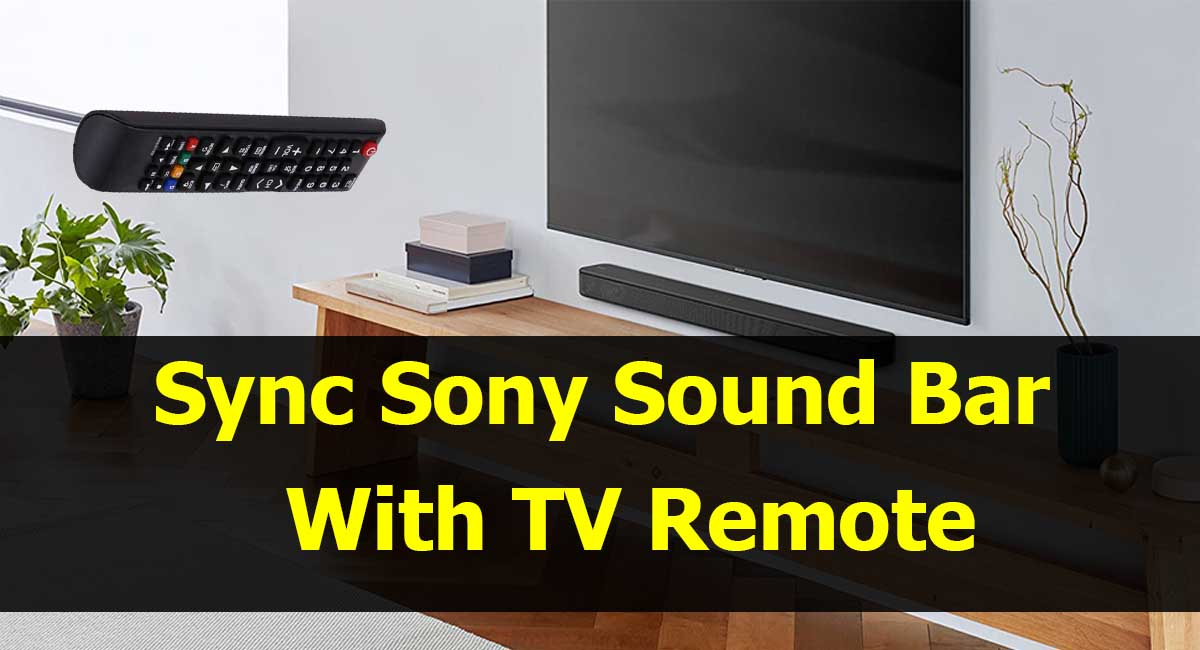 How To Sync a Sony Sound Bar With TV Remote