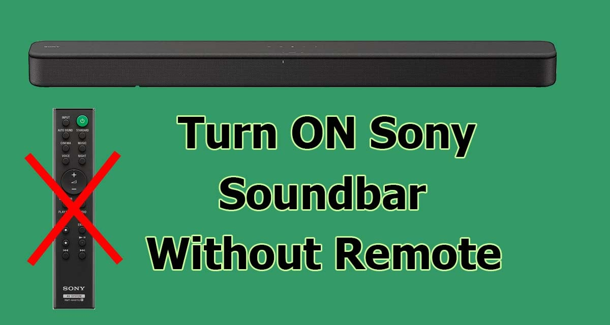 Turn ON Sony Soundbar Without Remote