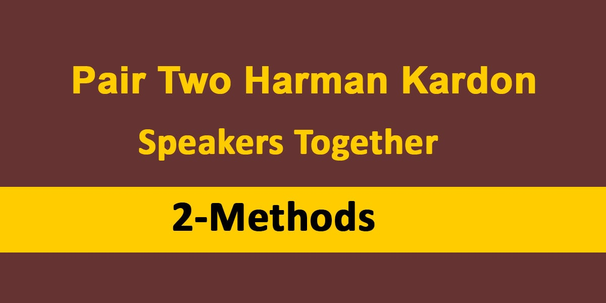 Pair Two Harman Kardon Speakers Together