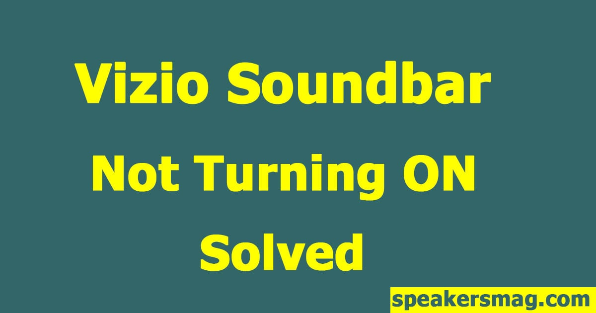 The Vizio Sound Bar Won't Turn ON Solved
