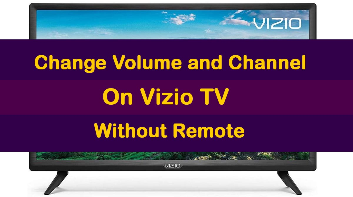 How To Change Volume and Channel on Vizio TV Without Remote