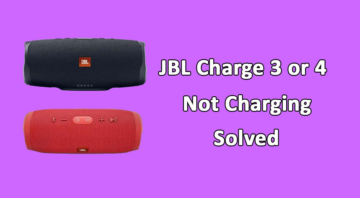 JBL Charge 4 not Charging