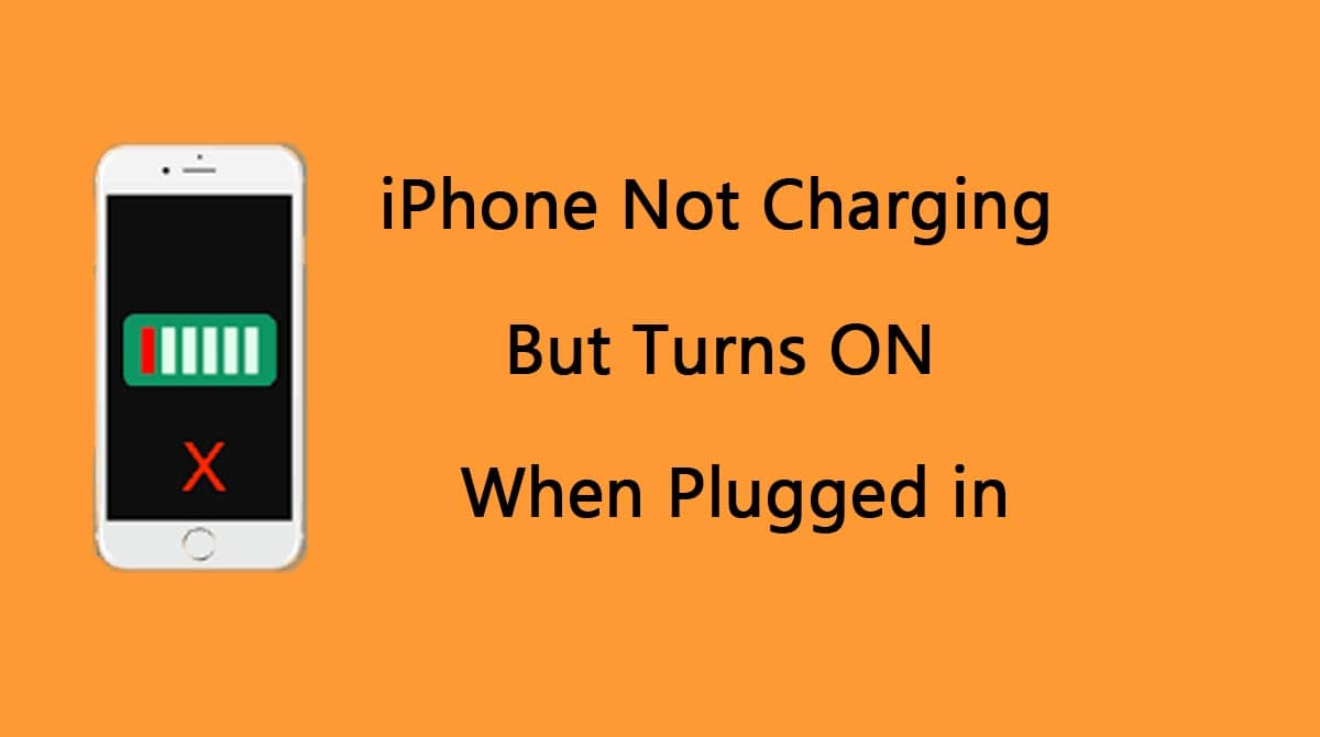 iPhone Not Charging But Turns On When Plugged In