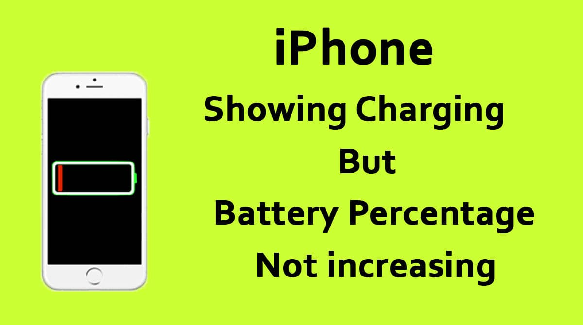 iPhone Showing Charging But Battery Percentage Not Increasing