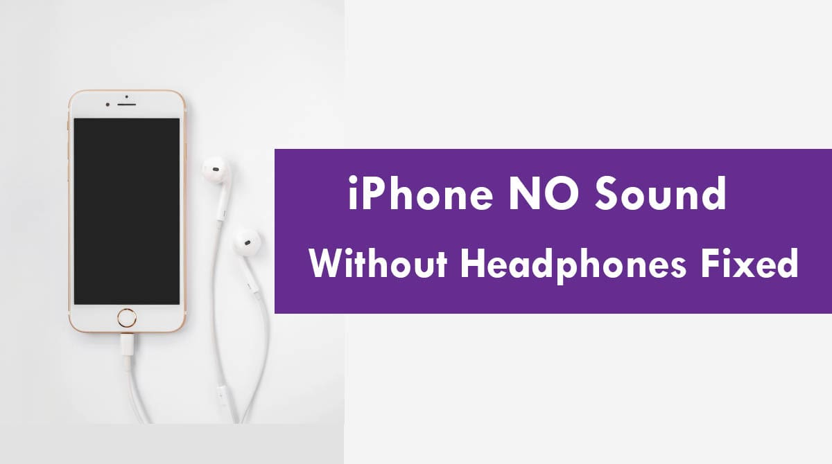 iPhone Sound not Working Without Headphones