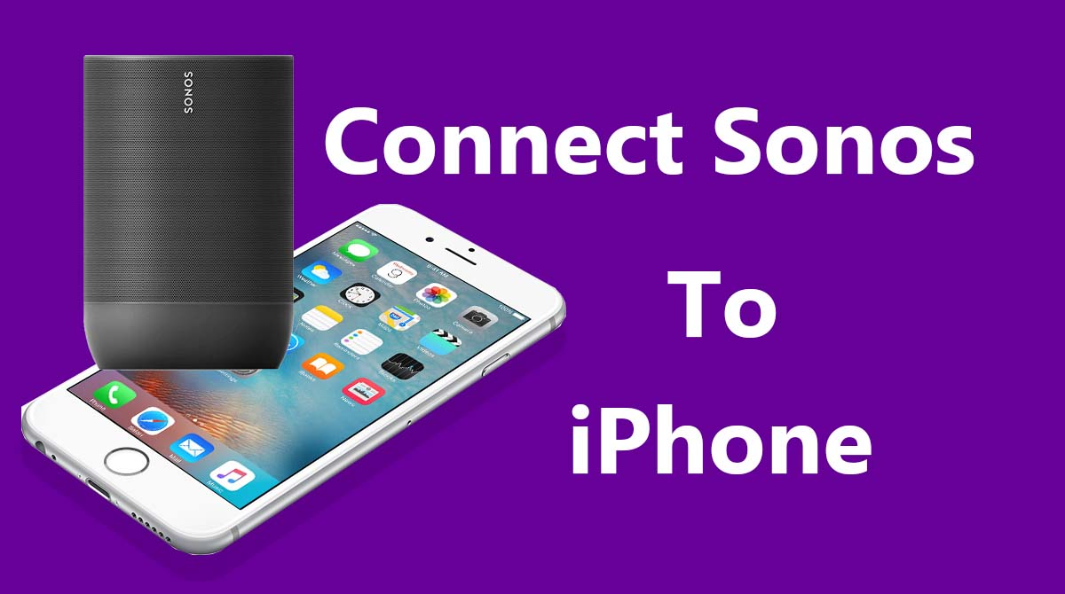 Connect Sonos To An iPhone
