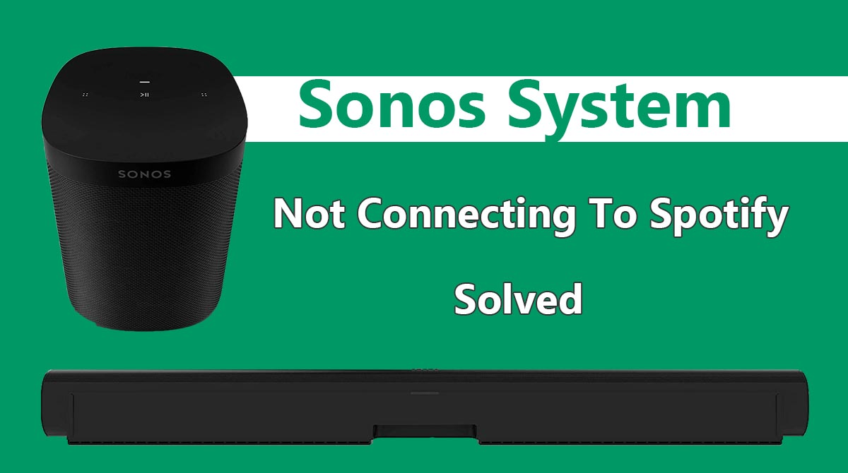 Fix Sonos Not Connecting To Spotify