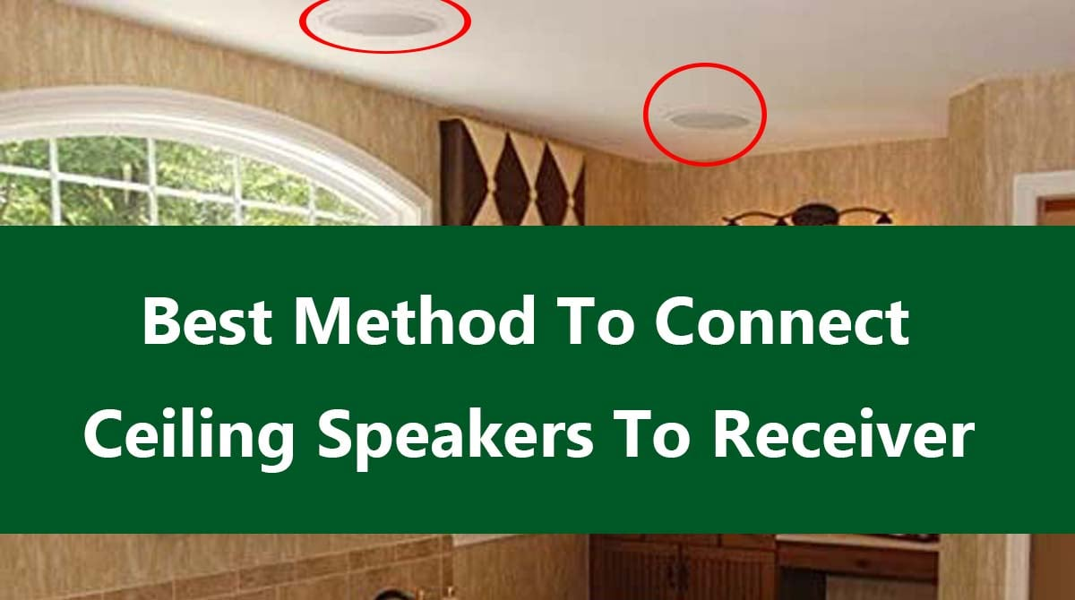 How To Connect Ceiling Speakers To Receiver