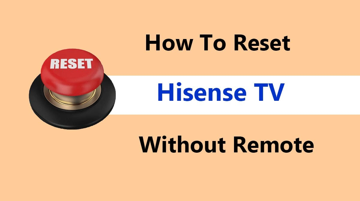 How to Reset Hisense TV Without Remote