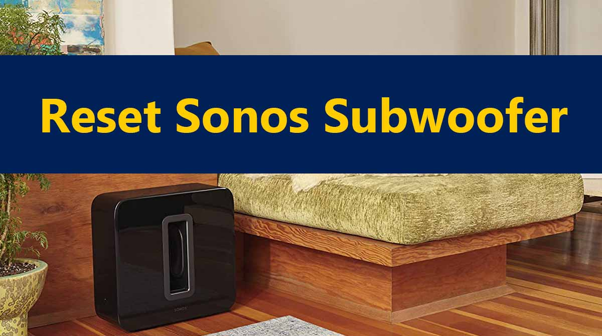 How to Reset Sonos Subwoofer